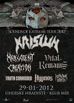 KRISIUN, MALEVOLENT CREATION, VITAL REMAINS, TRUTH CORRODED, HYPNOS, HEAVING EARTH