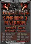 Power of Metal tour > NEVERMORE, SYMPHONY X, PSYCHOTIC WALTZ, MERCENARY