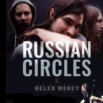 RUSSIAN CIRCLES, HELEN MONEY