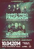NO CONSEQUENCE, DAMNED SPRING FRAGRANTIA, THE VACANT EYES, LIQUID SPACE 9