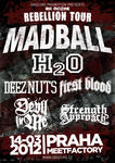 Rebellion Tour 2012 - MADBALL, H2O, DEEZ NUTS, FIRST BLOOD, DEVIL IN ME, STRENGHT APPROACH