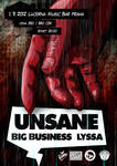 UNSANE, BIG BUSINESS, LYSSA