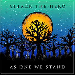 Attack The Hero - As On We Stand