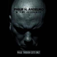 Philip Anselmo - Walk Through Exits Only