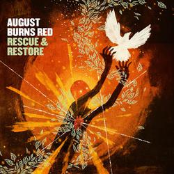 AUGUST BURNS RED – Rescue & Restore