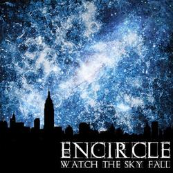 ENCIRCLE - Watch The Sky Fall