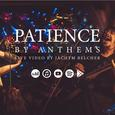 Anthems - Patience (video)