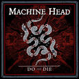 Machine Head - Do or Die (video)