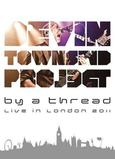 DEVIN TOWNSEND PROJECT - By a Thread - Live in London 2011 (DVD)
