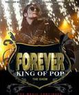 Forever King Of Pop The MICHAEL JACKSON Show